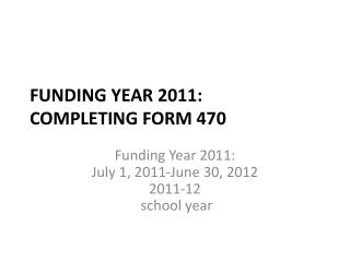 Funding Year 2011: Completing  form 470