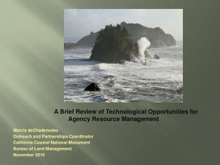 A Brief Review of Technological Opportunities for Agency Resource Management  Marcia deChadenedes Outreach and Partners
