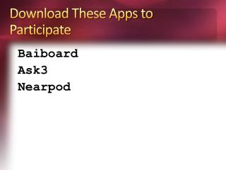 Download These Apps to Participate
