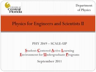 PHY 2049 – SCALE-UP S tudent- C entered  A ctive  L earning  E nvironment for  U ndergraduate  P rograms September 2011