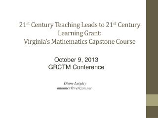 21 st  Century  Teaching Leads to 21 st  Century Learning Grant: Virginia's Mathematics  Capstone Course