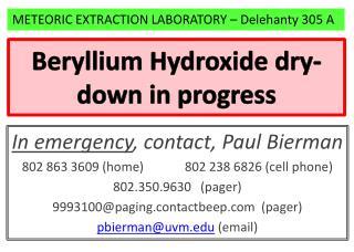 Beryllium  Hydroxide dry-down  in progress