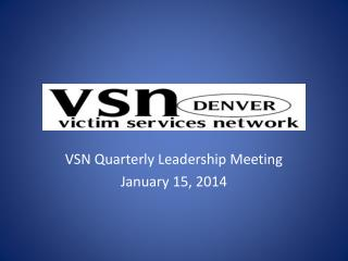 VSN Quarterly Leadership Meeting January 15, 2014