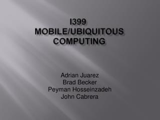 I399  Mobile/Ubiquitous Computing
