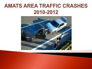 AMATS AREA TRAFFIC CRASHES 2010-2012