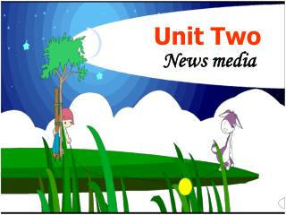 Unit Two News media Do you know how a newspaper is made