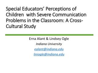 Special Educators' Perceptions of Children  with Severe Communication Problems in the Classroom: A  C ross-Cultural Stu