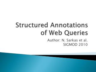 Structured Annotations of Web Queries