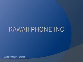 KAWAII PHONE INC