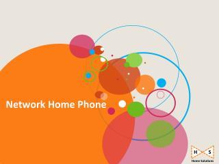 Network Home Phone