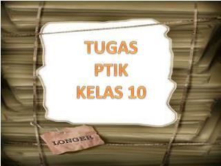 TUGAS PTIK KELAS 10