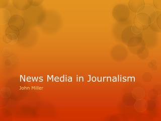News Media in Journalism