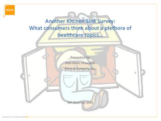 Another Kitchen Sink Survey: What consumers think about a plethora of healthcare topics…