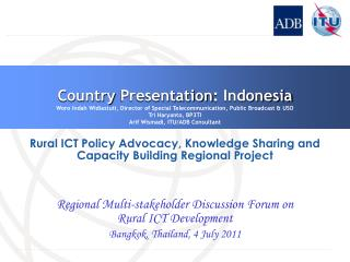 Country  Presentation : Indonesia Woro  Indah  Widiastuti ,  Director  of Special Telecommunication, Public Broadcast &