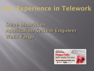 Steve Mouritsen  Application System Engineer Wells Fargo