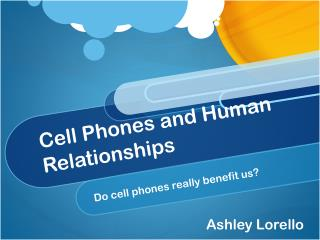 Cell Phones and Human Relationships