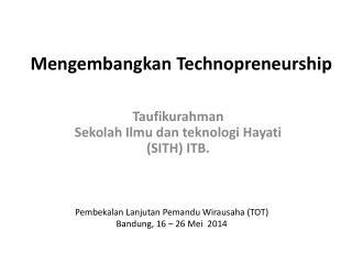 Mengembangkan Technopreneurship