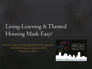 Living-Learning & Themed Housing Made Easy!