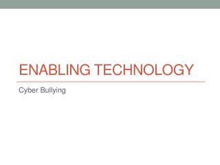 Enabling Technology