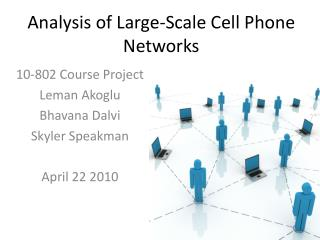 Analysis of Large-Scale Cell Phone Networks