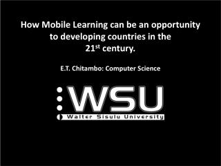 How Mobile Learning  can  be an opportunity to developing countries in the  21 st century.