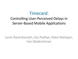 Timecard : Controlling User-Perceived Delays in  Server-Based Mobile Applications