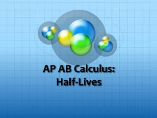 AP AB Calculus: Half-Lives
