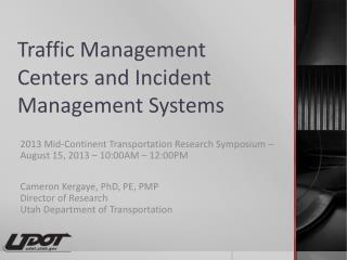 Traffic Management Centers and Incident Management Systems