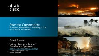 After the Catastrophe: IP Network Availability and Resiliency In The Post-Disaster Environment.