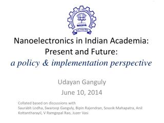 Nanoelectronics in Indian Academia: Present and Future:  a policy & implementation perspective