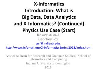 X-Informatics  Introduction: What  is Big Data, Data Analytics  and X-Informatics? (Continued ) Physics  Use Case (Star
