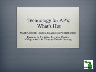 Technology for AP�s:  What�s Hot