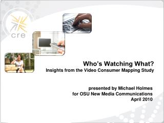 presented by Michael Holmes for OSU New Media Communications April 2010