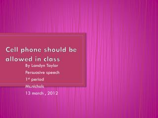Cell phone should be allowed in class