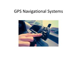 GPS Navigational Systems