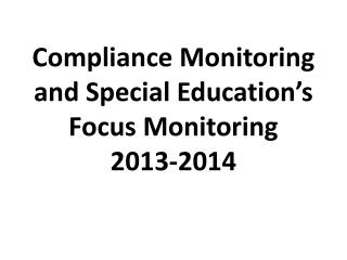 Compliance Monitoring and Special Education's Focus Monitoring   2013-2014
