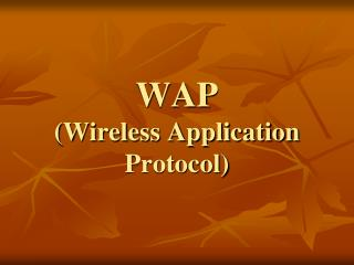 WAP  (Wireless Application Protocol)