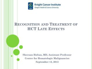 Recognition and Treatment of  HCT Late Effects