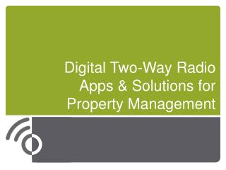 Digital Two-Way Radio  Apps & Solutions for  Property Management