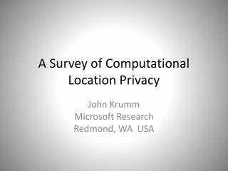 A Survey of Computational Location Privacy