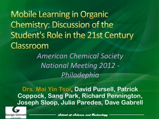 Mobile  Learning  in O rganic Chemistry : Discussion of the  Student's Role  in the 21st  Century Classroom