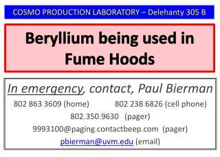 Beryllium being used  in Fume Hoods
