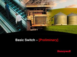 Basic Switch –  [Preliminary]