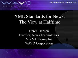 XML Standards for News: The View at Halftime