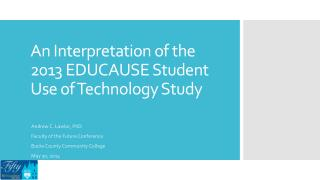 An Interpretation of  the 2013  EDUCAUSE Student Use of Technology Study