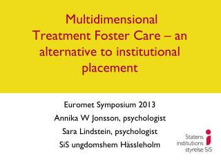 Multidimensional Treatment Foster Care – an alternative to institutional placement