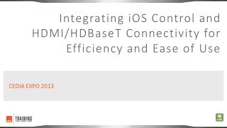 Integrating iOS Control and  HDMI/HDBaseT  Connectivity for Efficiency and Ease of Use