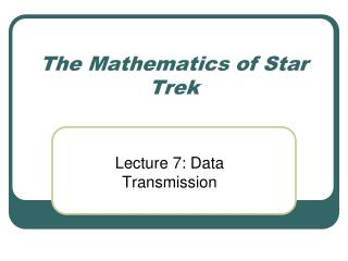 The Mathematics of Star Trek