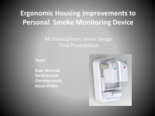 Ergonomic Housing improvements to Personal  Smoke Monitoring Device