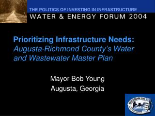 prioritizing infrastructure needs: augusta-richmond county s water and wastewater master plan